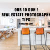 Real Estate Photography Tips – Our Top 10 DUH Moments !